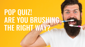 Pop Quiz! Are You Brushing The Right Way?