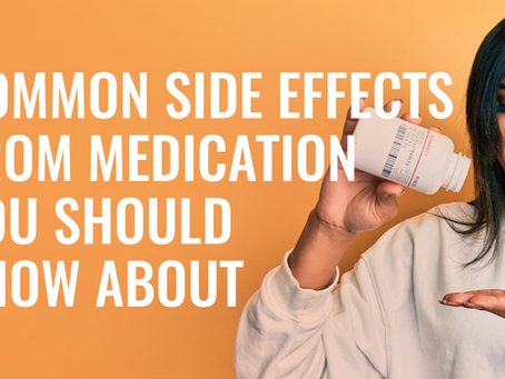 Common Side Effects from Medication You Should Know About