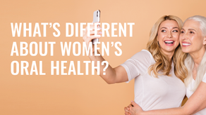 What's Different About Women's Oral Health?