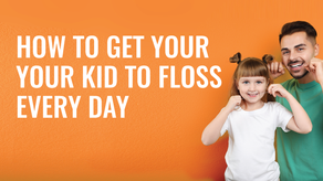 How to Get Your Kid to Floss Every Day