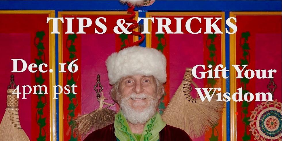 TIPS & TRICKS. Gift your wisdom.