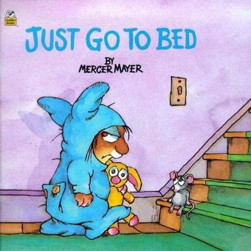 """""""Just Go To Bed"""" - Little Critter"""