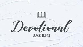 Devotional Luke 11:1-13