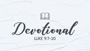 Devotional Luke 9:7-20