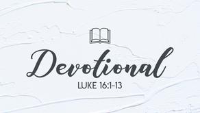 Devotional Luke 16:1-13