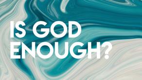 Is God Enough?