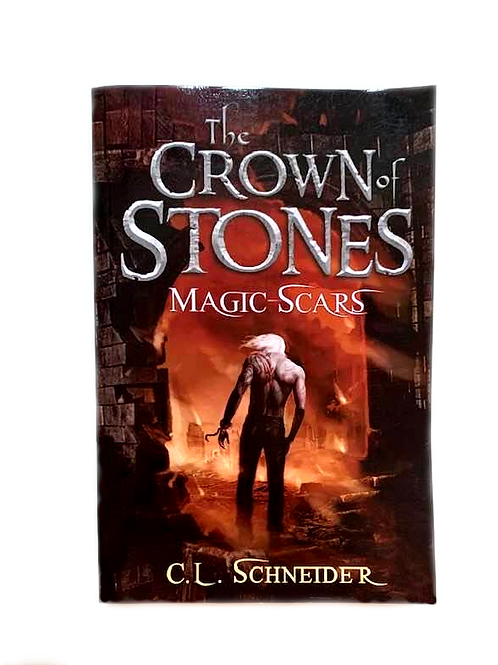 The Crown of Stones Magic Scars by C.L. Schneider