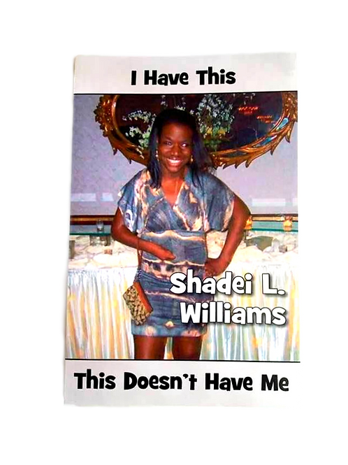 I Have This, This Doesn't Have Me by Shadei Williams