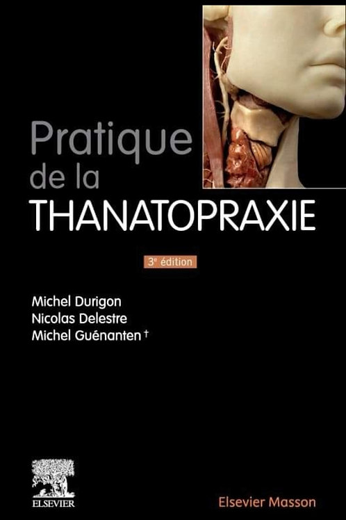 PRATIQUE DE LA THANATOPRAXIE 3ème Edition