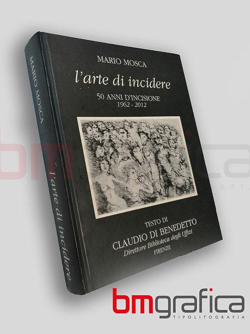 """""""L'Arte di Incidere"""" di Mario Mosca - Libro d'Arte"""