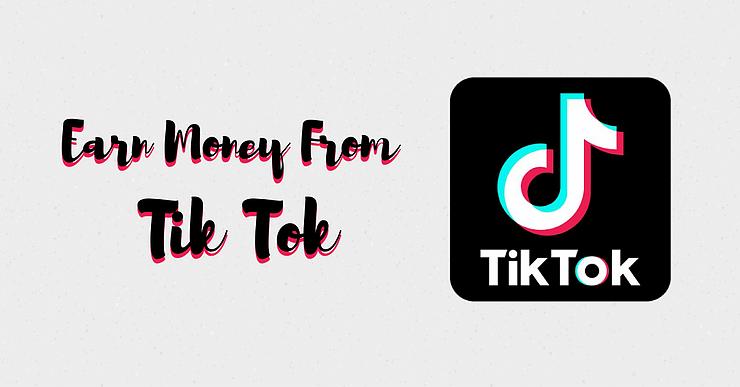 Earn Money from Tik Tok Videos