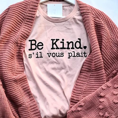 Be Kind S'il Vous Plaît T-Shirt