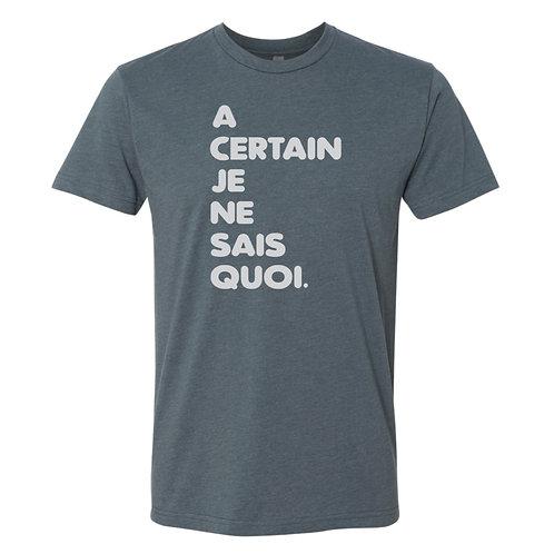 A Certain Je Ne Sais Quoi T-Shirt