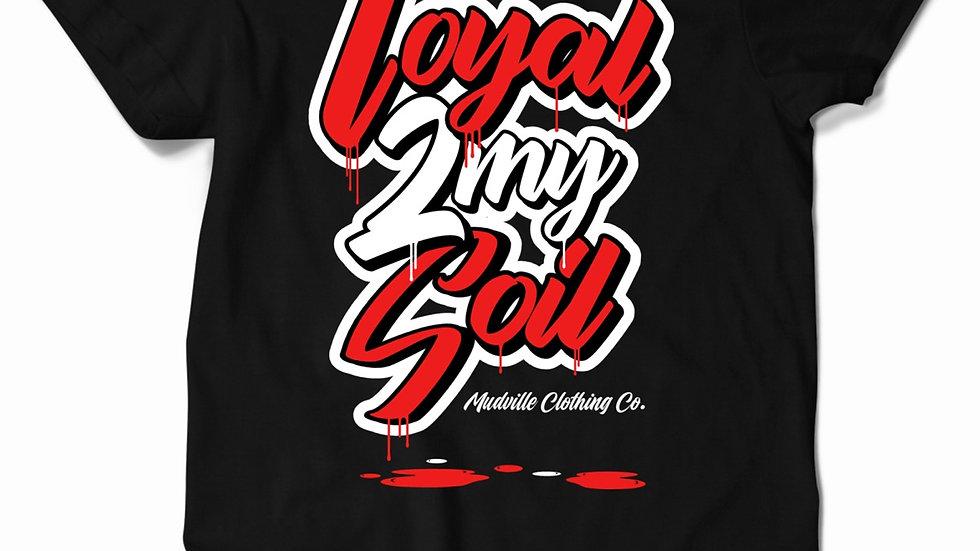 Loyal 2 My Soil Tee