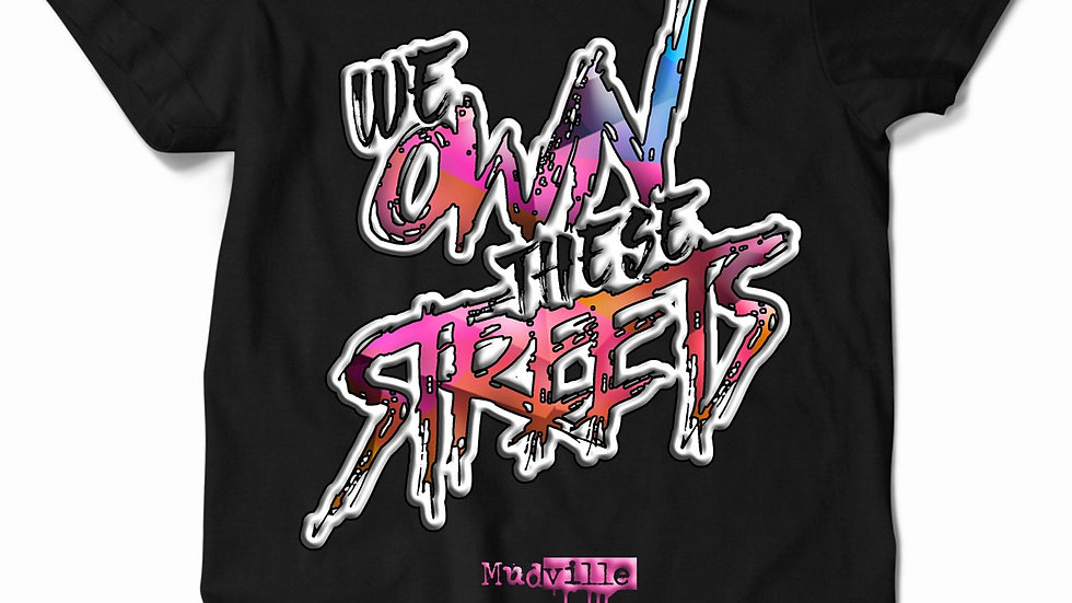 """We own these streets"""