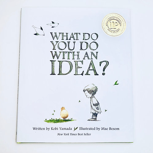 What DoYou Do With An Idea?