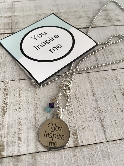 You Inspire Me Necklace