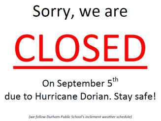 We are closed September 5 due to Hurricane Dorian!