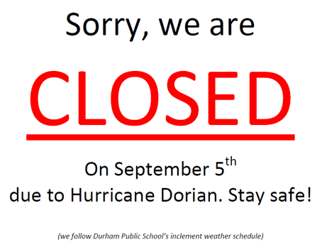 We are closed September 5 due to Hurricane Dorian!