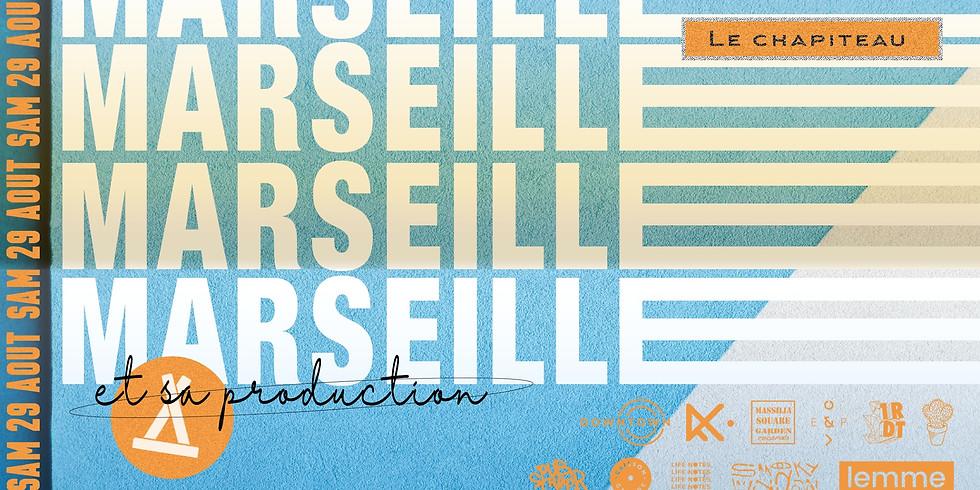 Marseille et sa production