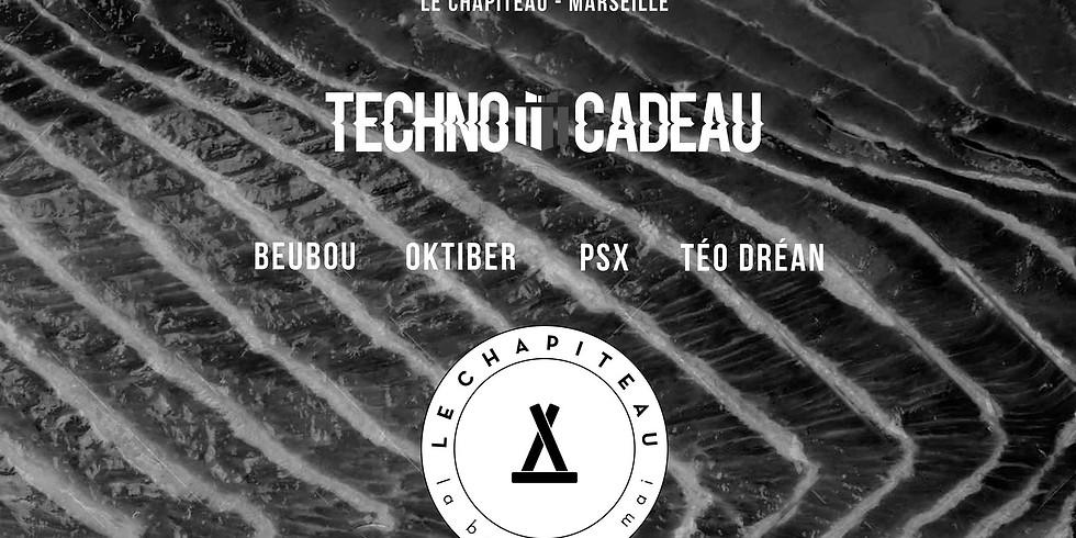 Techno Cadeau - Le Chapiteau, Marseille