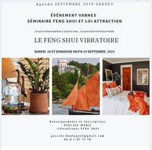 A vos agendas ! SEPTEMBRE  2019 Séminaire FENG SHUI vibratoire VANNES!