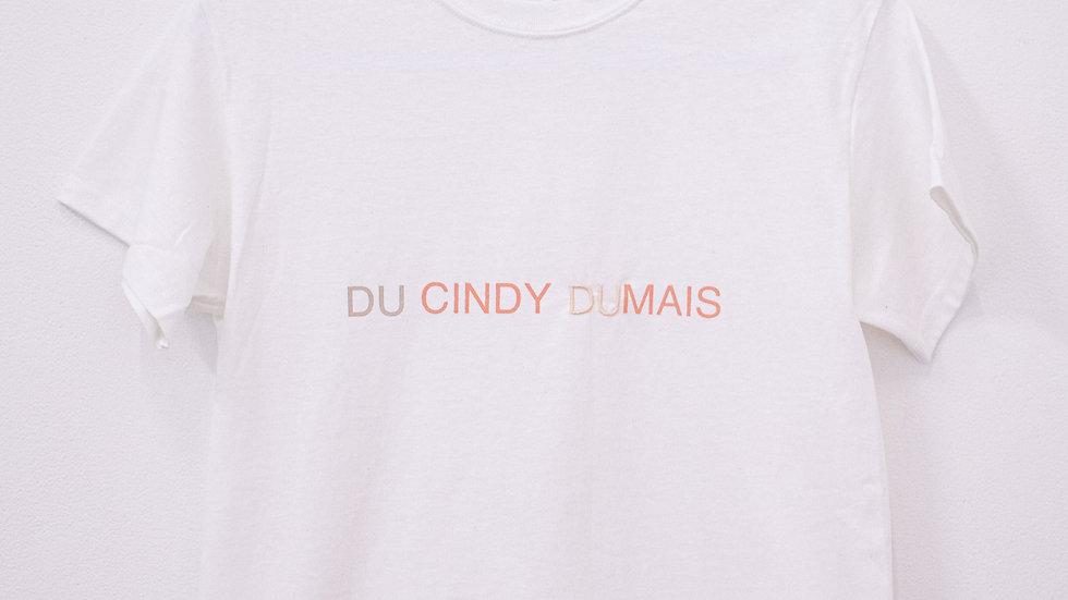 """T-shirt sérigraphié """"DU CINDY DUMAIS"""""""