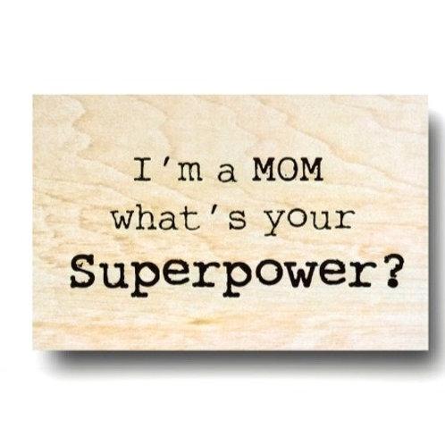 """""""I'm a Mom"""" Magnet"""