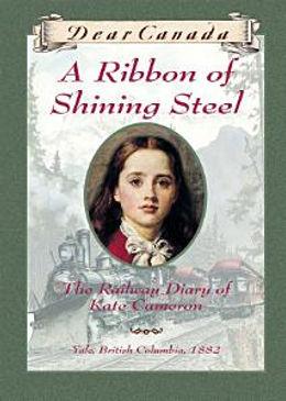 Dear Canada Ribbons of Shining Steel.jpe