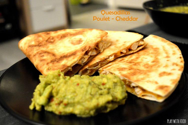 Quesadillas Cheddar Poulet - Foodista Challenge #37 - Annonce de la marraine !