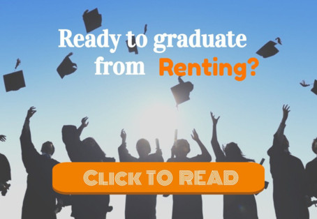 Ready to graduate from Renting?