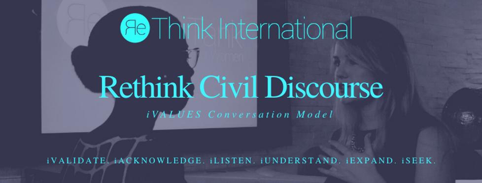 Rethink Civil Discourse Rethink Internat