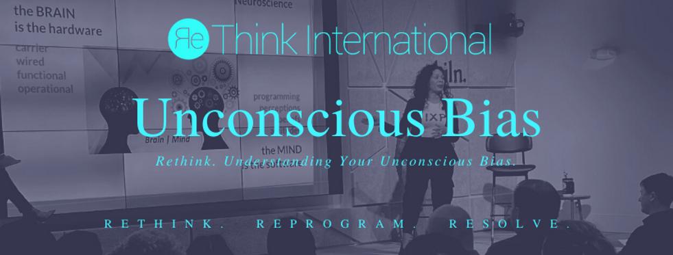 Unconscious Bias Rethink International .