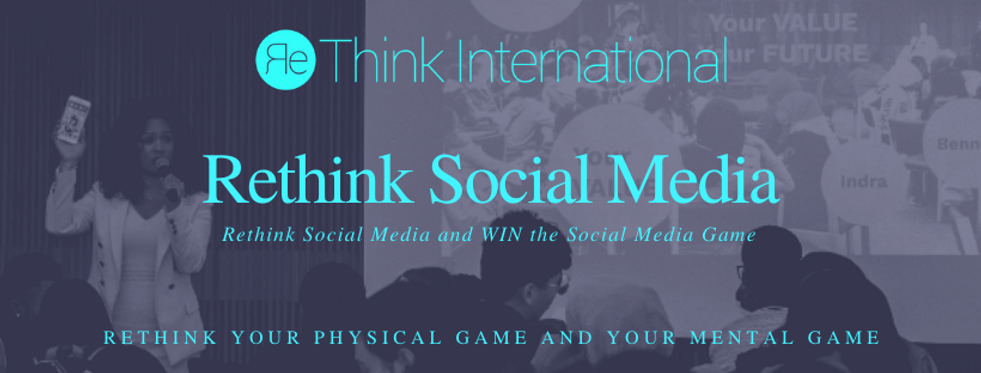 Rethink Social Media Rethink Internation