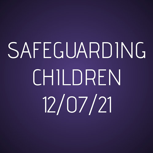 12th July Safeguarding Children