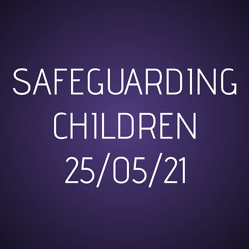 25th May Safeguarding Children