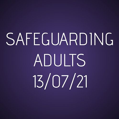 13th July Safeguarding Adults