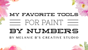 My FAVORITE Tools (for now...) for Paint by Numbers
