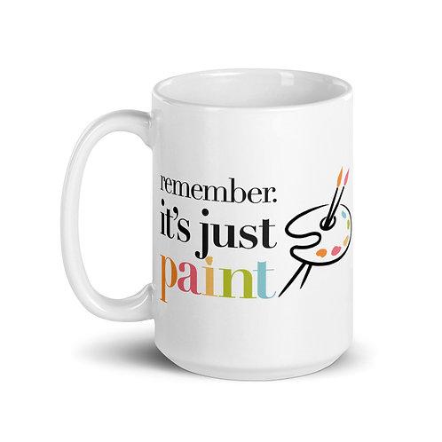 """It's Just Paint"" 15oz White glossy mug"