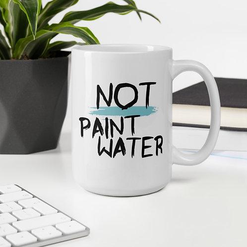 """NOT Paint Water"" 11oz & 15oz Mugs"
