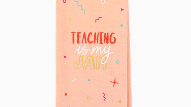 Teaching is My Jam Tea Towel
