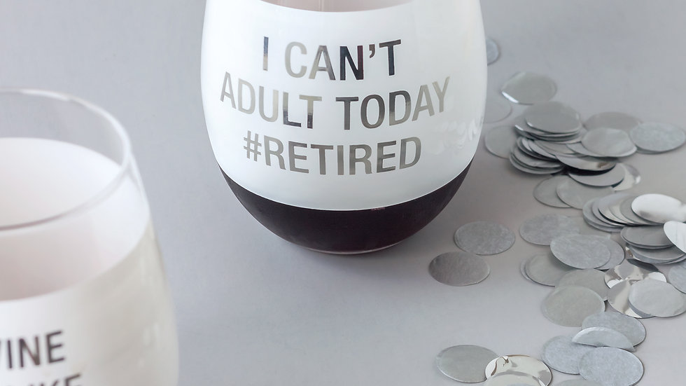 I Cant Adult Today Wine Glass