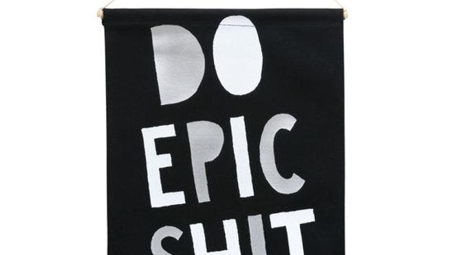 Do Epic Shit Banner - Large