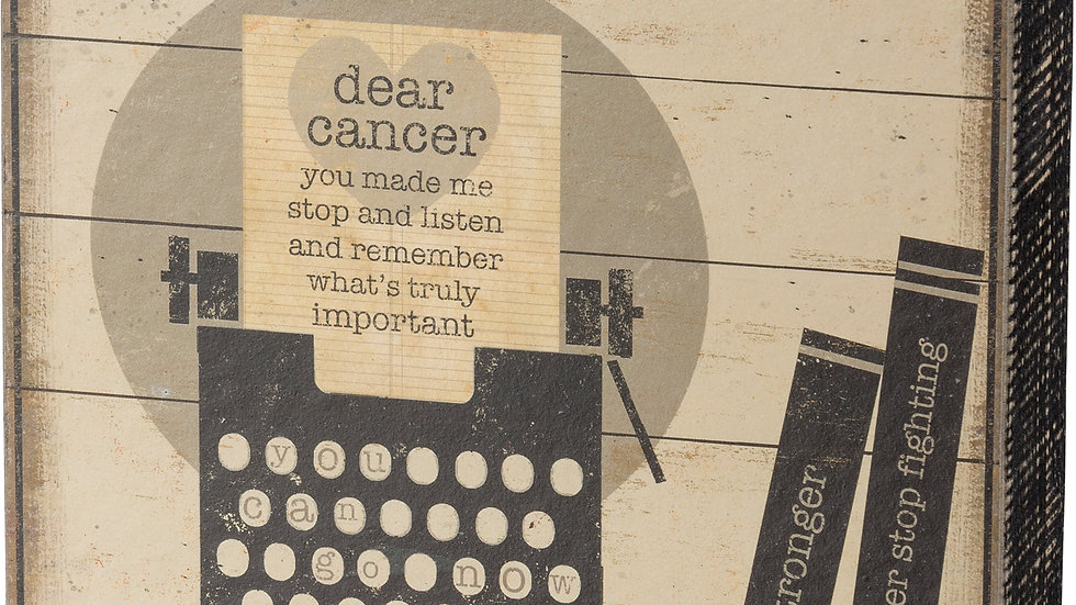 Box Sign - Dear Cancer Remember What's Important