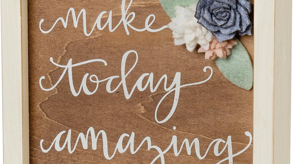 Inset Box Sign - Make Today Amazing