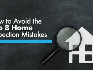 How to Avoid the Top 8 Home Inspection Mistakes