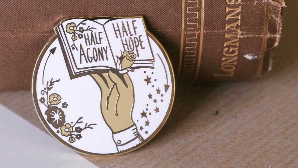 Half Agony Half Hope Jane Austen Enamel Pin