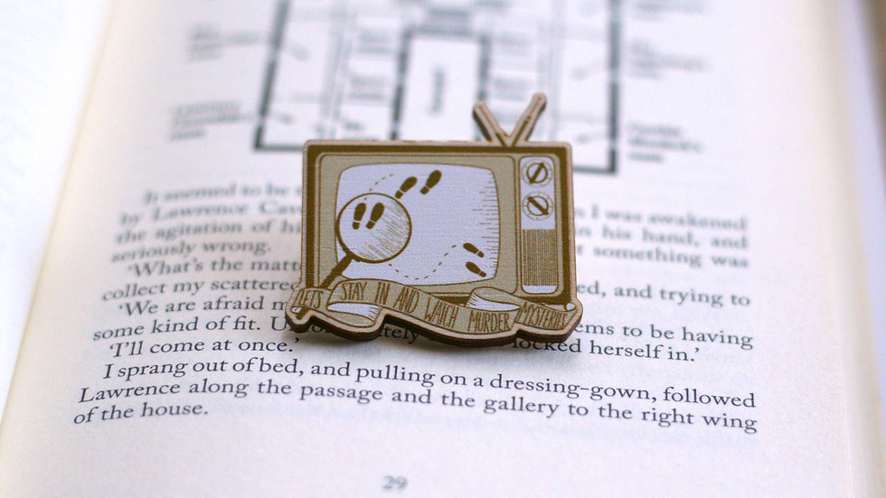 Stay In & Watch Murder Mysteries Wooden Pin