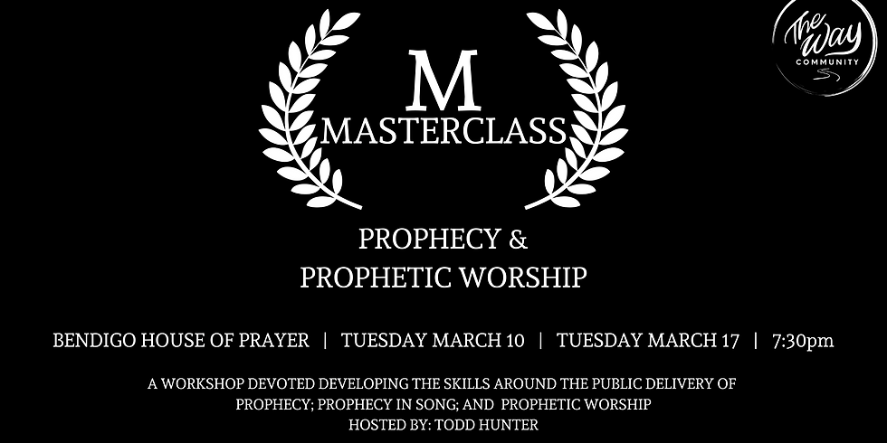 Masterclass - Prophecy and Prophetic Worship (Week 1)