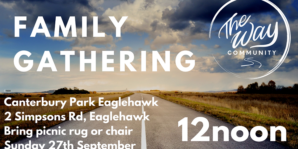 The Way Family Gathering 5 - Sunday 27th September @ 12noon